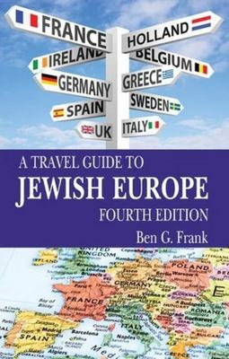 A Travel Guide to Jewish Europe - Fourth Edition