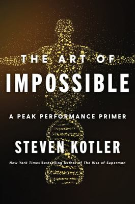 The Art of Impossible - A Peak Performance Primer