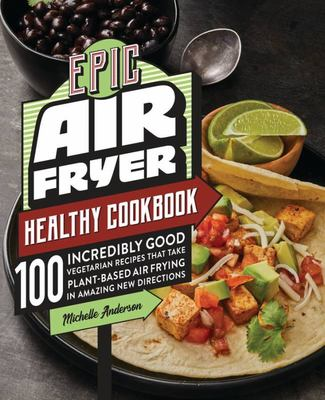 The Epic Air Fryer Healthy Cookbook