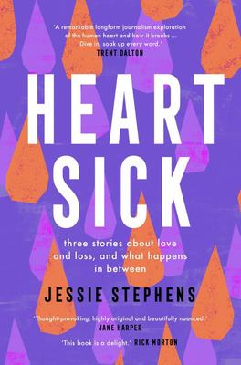 Heartsick: Three Stories About Love and Loss and what Happens in Between