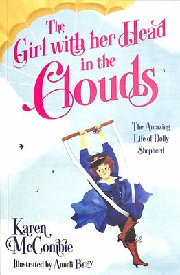 The Girl with Her Head in the Clouds - The Amazing Life of Dolly Shepherd