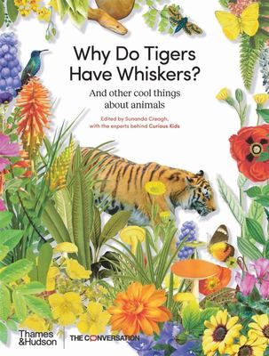 Why do Tigers Have Whiskers? And Other Cool Things About Animals