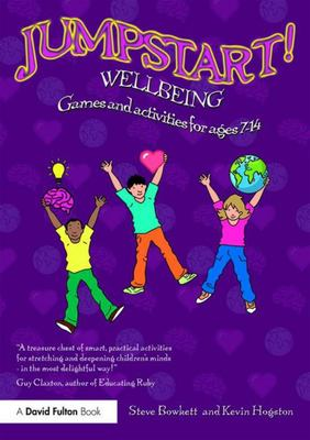 Jumpstart! Wellbeing - Games and Activities for Ages 7-14