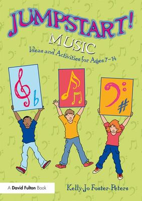 Jumpstart! Music - Ideas and Activities for Ages 7 -14