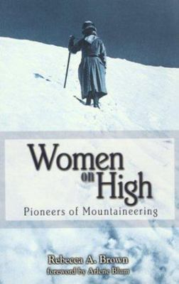 Women on High - Pioneers of Mountaineering