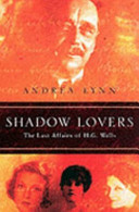 Shadow Lovers - The Last Affairs of H. G. Wells