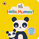 Hello, Mummy! (Baby Touch)
