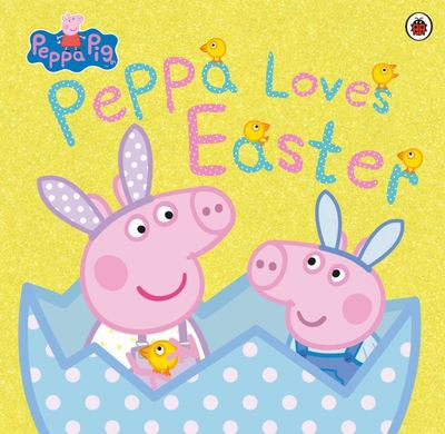 Peppa Loves Easter! (Peppa Pig)