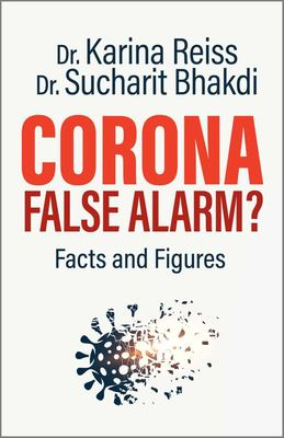 Corona, False Alarm? - Facts and Figures