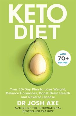 Keto Diet - Your 30-Day Plan to Lose Weight, Balance Hormones and Reverse Disease