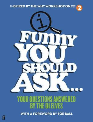 Funny You Should Ask... (Your Questions Answered by the QI Elves) (PB)