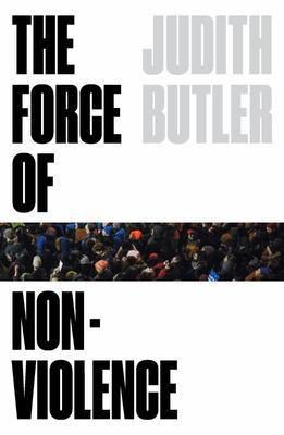 The Force of Nonviolence - An Ethico-Political Bind