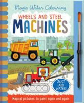 Wheels and Steel Machines (Magic Water Colouring)
