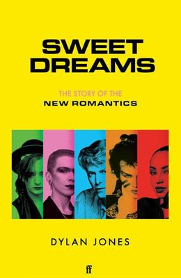 Sweet Dreams - The Story of the New Romantics