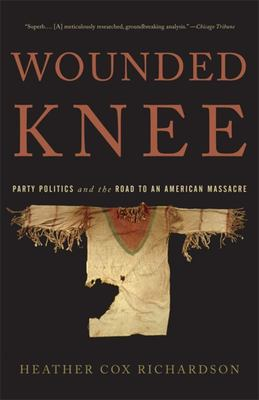 Wounded Knee - Party Politics and the Road to an American Massacre