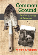 Common Ground: Garden Histories of Aotearoa