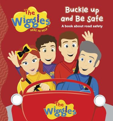 The Wiggles Here to Help: Buckle Up & Be Safe