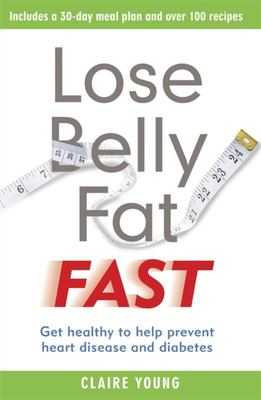 Lose Belly Fat Fast - Lose Your Belly for Good in Just One Month