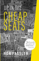 Up in the Cheap Seats - A Historical Memoir of Broadway