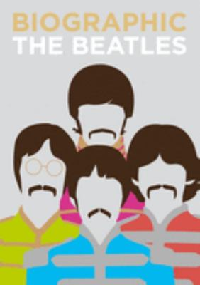Biographic The Beatles  - Great Lives in Graphic Form