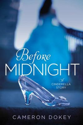 Before Midnight - A Cinderella Story