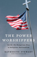 The Power Worshippers - Inside the Dangerous Rise of Religious Nationalism