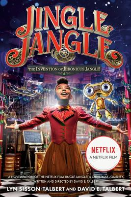 Jingle Jangle: the Invention of Jeronicus Jangle - (Movie Tie-In)