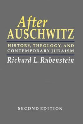After Auschwitz - History, Theology, and Contemporary Judaism