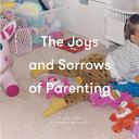 Joys and Sorrows Of Parenting