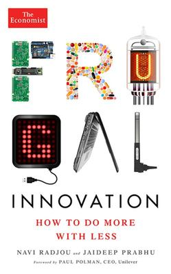Frugal Innovation - How to Do More with Less