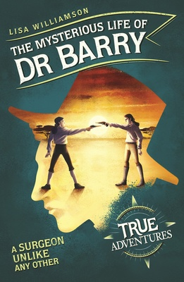 The Mysterious Life of Dr Barry - A Surgeon Unlike Any Other