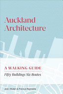 Auckland Architecture - A Walking Guide Fifty Buildings Six Routes (new ed)