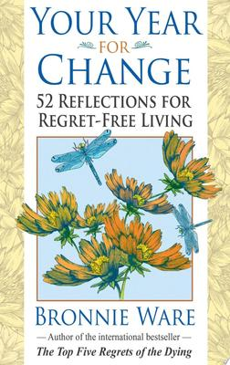 Your Year for Change: 52 Reflections for Regret-Free Living