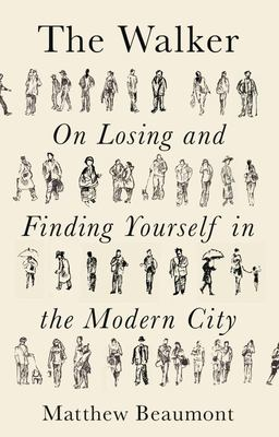 The Walker - On Losing and Finding Yourself in the Modern City