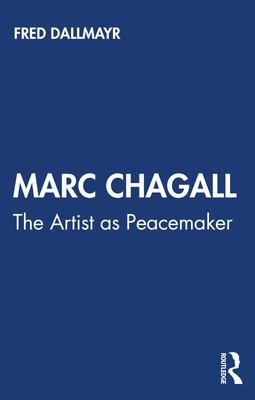Marc Chagall - The Artist As Peacemaker