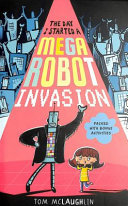 The Day I Started a Mega-Robot Invasion