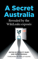 A Secret Australia: Revealed by the WikiLeaks Exposés