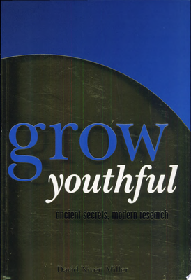 Grow Youthful - Ancient Secrets, Modern Research