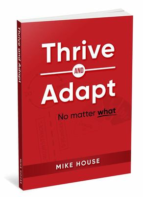 Thrive and Adapt: No matter what