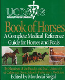 Uc Davis Book of Horses - A Complete Medical Reference for Horses and Foals