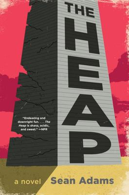 The Heap - A Novel