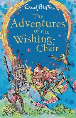 The Adventures of the Wishing-Chair (#1 The Wishing-Chair)