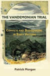 Vandemonian Trail Convicts and Bushrangers in Early Victoria
