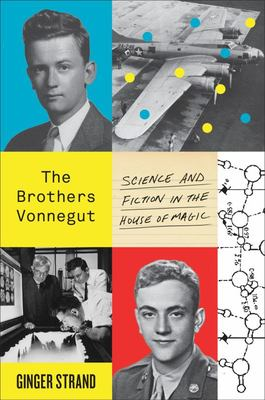 The Brothers Vonnegut - Science and Fiction in the House of Magic
