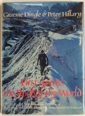 First Across the Roof of the World The First Ever Traverse of the Hamalayas 5000 Kilometres from Sikkim to Pakistan