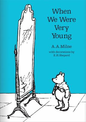When We Were Very Young (Winnie-the-Pooh: Classic Editions HB)