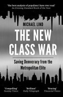 The New Class War - Saving Democracy from the Managerial Elite