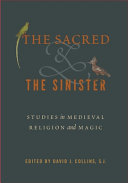 The Sacred and the Sinister - Studies in Medieval Religion and Magic