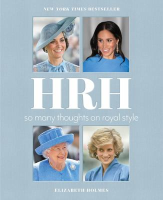 HRH - So Many Thoughts on Royal Style