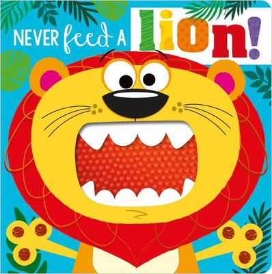 Never Feed a Lion! Board Book